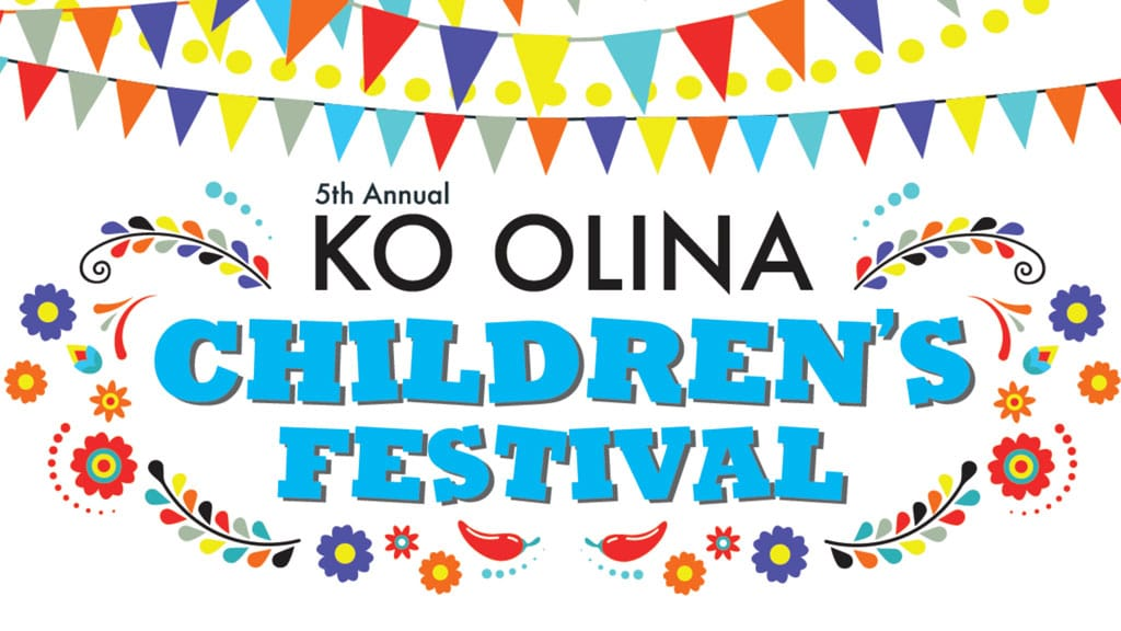 Ko Olina Launches Ticket Sales for the 5th Annual Ko Olina Children's Festival, Saturday, September 22, 2018